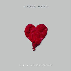 Kanye West – Love Lockdown