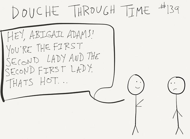 Douche Through Time - Abigail Adams