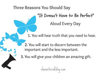 "Three Reasons You Should Say ""It Doesn't Have to Be Perfect"" Aloud Every Day"