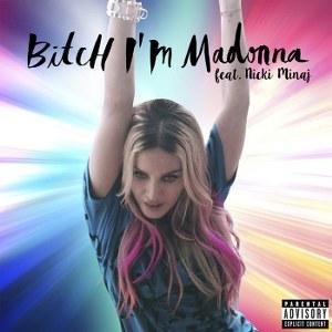 Madonna – Bitch I'm Madonna (feat. Nicki Minaj)