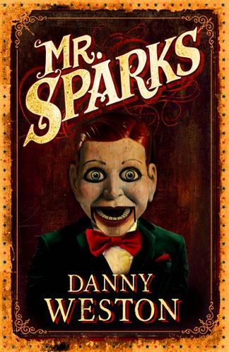 Danny Weston, Mr Sparks