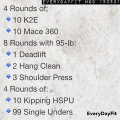 #EveryDayFit #WOD 150531 4 Rounds of; 🔹10 K2E 🔹10 Mace 360 8 Rounds with 95-lb: 🔹1 Deadlift 🔹2 Hang Clean 🔹3 Shoulder Press 4 Rounds of: 🔹10