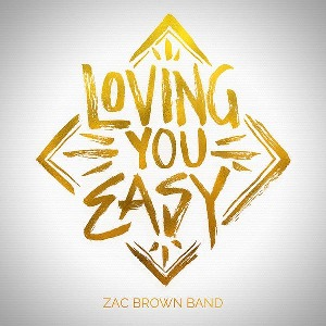 Zac Brown Band – Loving You Easy