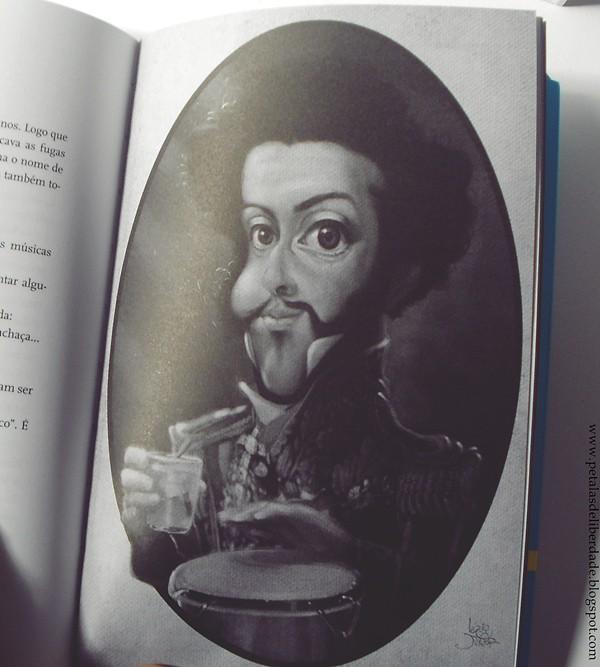 Dom Pedro I, Resenha, livro, Mario Prata entrevista uns brasileiros, Mario Prata, Record, entrevista, humor, trechos, caricatura, Lezio Junior