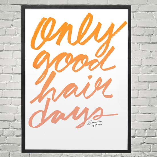 Only Good Hair Days framed