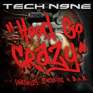 Tech N9ne – Hood Go Crazy (feat. 2 Chainz & B.o.B.)