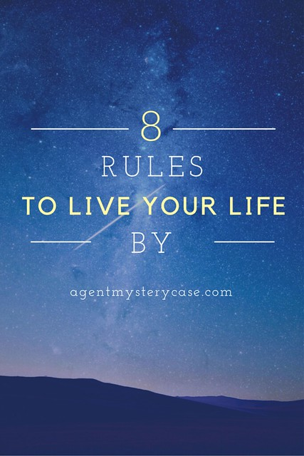 8 Rules to Live Your Life by