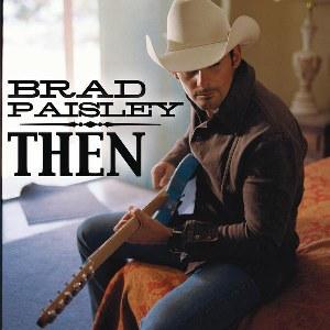 Brad Paisley – Then