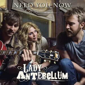 Lady Antebellum – Need You Now