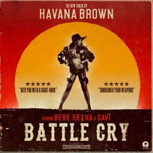 Havana Brown – Battle Cry (feat. Bebe Rexha & Savi)