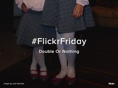Flickr Friday - Double or Nothing