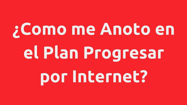 Como me Anoto en el Plan Progresar