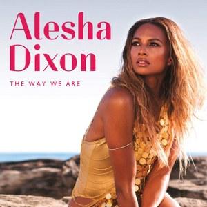 Alesha Dixon – The Way We Are