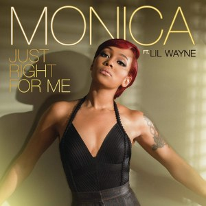 Monica – Just Right For Me (feat. Lil Wayne)