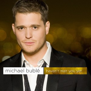 Michael Bublé – Haven't Met You Yet