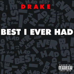 Drake – Best I Ever Had
