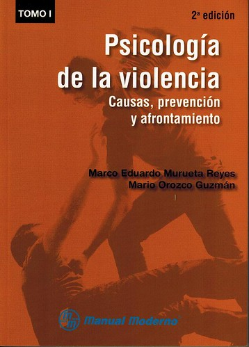 Psicología de la Violencia  Tomo 1 - Marco Eduardo Murueta Reyes & Mario Orozco Guzman