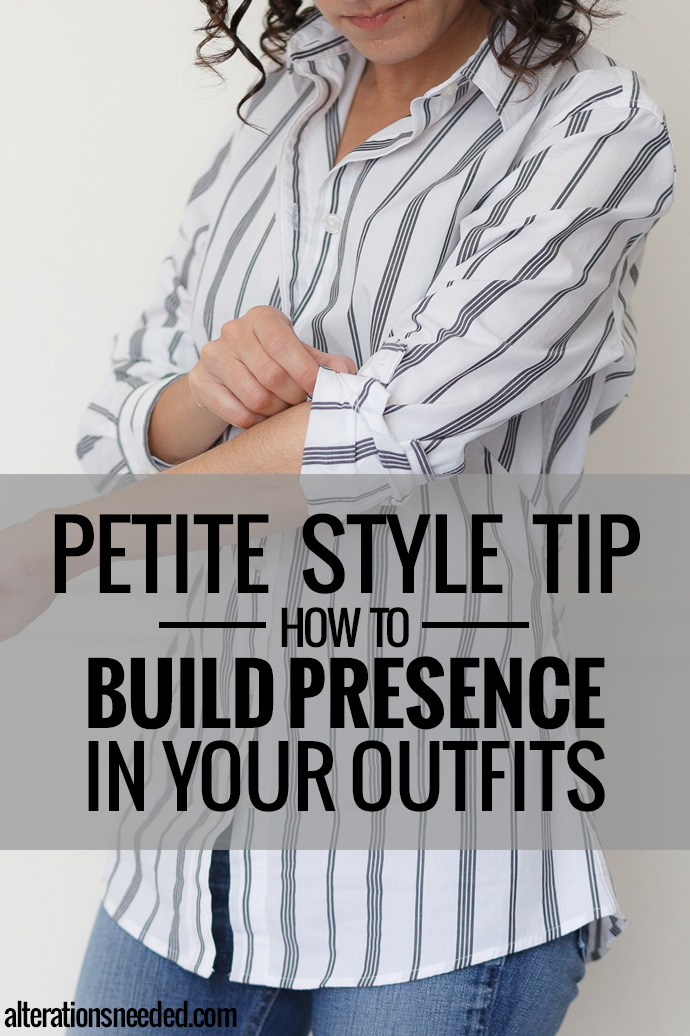 Petite Style Tip – How to Build Presence in Your Outfits
