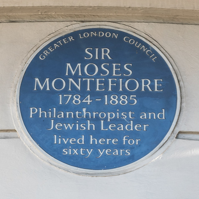 Moses Montefiore blue plaque - Sir Moses Montefiore 1784-1885 philanthropist and Jewish leader lived here for sixty years