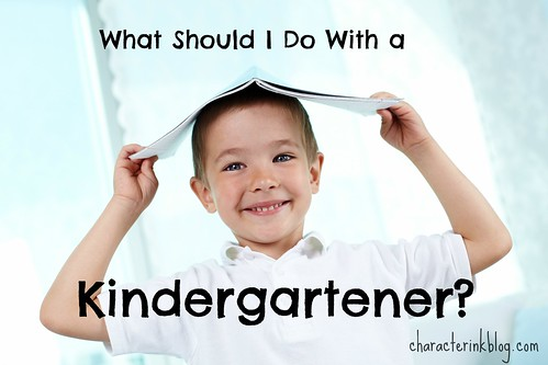 What Should I Do With A Kindergartener?