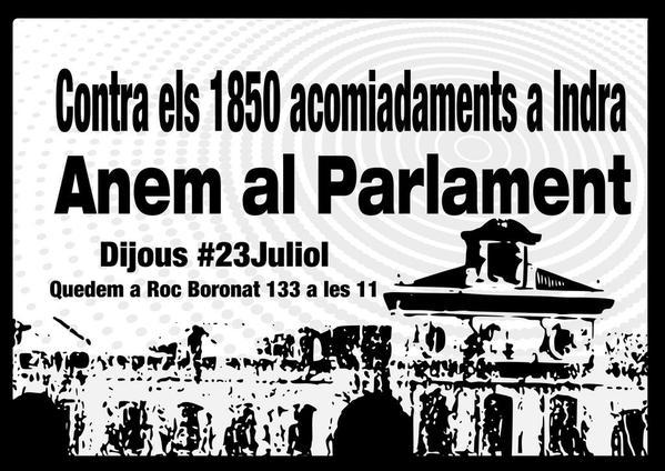 contra els 1850 acomiadaments a indra anem al parlament dijous #23juliol