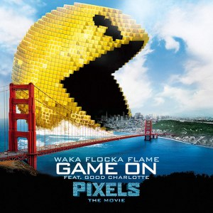 "Waka Flocka Flame – Game On (feat. Good Charlotte) [From ""Pixels – The Movie""]"