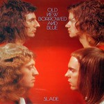 "Slade Old New Borrowed and Blue Gatefold 12"" Vinyl LP"