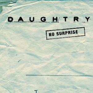 Daughtry – No Surprise