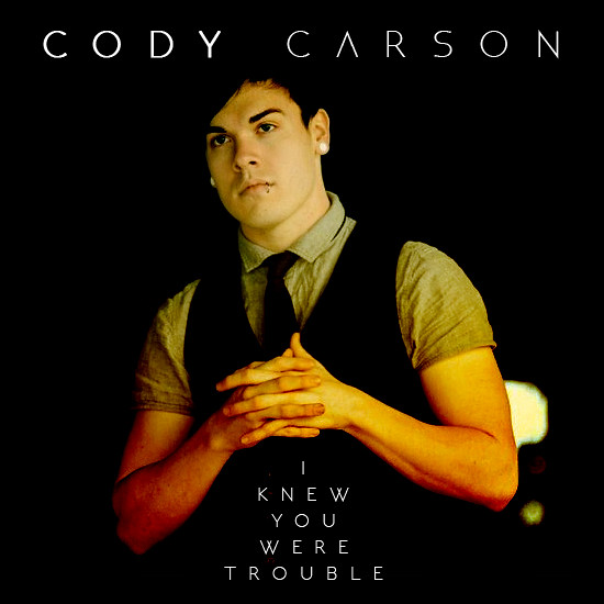 Cody Carson - I Knew You Were Trouble