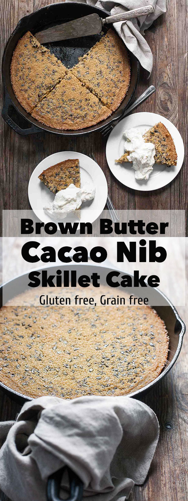 Brown Butter Cacao Nib Skillet Cake (Gluten free, Grain free) | acalculatedwhisk.com