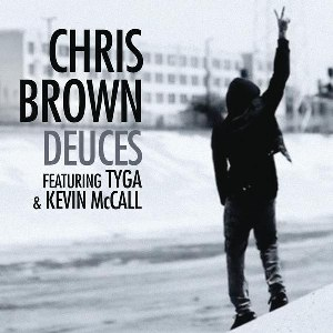 Chris Brown – Deuces (feat. Tyga & Kevin McCall)