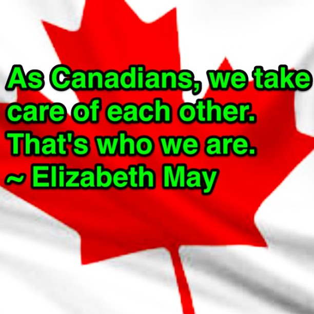 Take Care Of Each Other: As Canadians, We Take Care Of Each Other. That's Who We