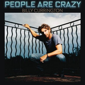 Billy Currington – People Are Crazy