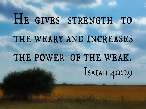 God strengthens the weak