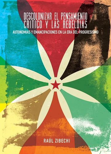 Descolonizar el pensamiento critico y las rebeldias