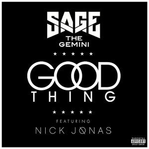 Sage the Gemini – Good Thing (feat. Nick Jonas)