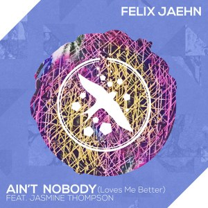 Felix Jaehn – Ain't Nobody (Loves Me Better) [feat. Jasmine Thompson]