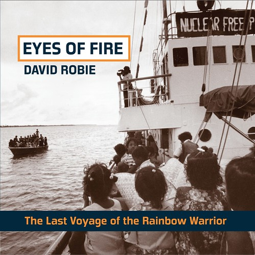 Eyes of Fire: The Last Voyage of the Rainbow Warrior. Cover photo: David Robie