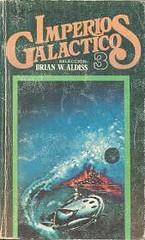 Brian Aldiss, Imperios Galácticos 3