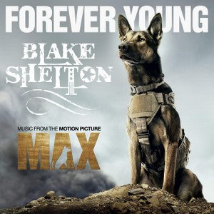 "Blake Shelton – Forever Young (from ""Max"")"