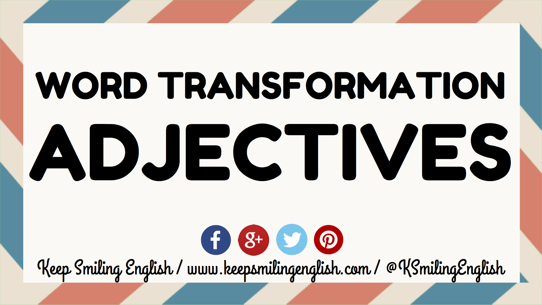 Word Transformation: Adjectives - Keep Smiling English
