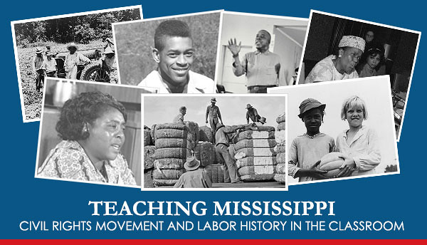 Mississippi Civil Rights and Labor History Teacher Fellowship