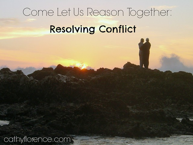 Come Let Us Reason Together Resolving Conflict