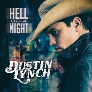 Dustin Lynch – Hell of a Night