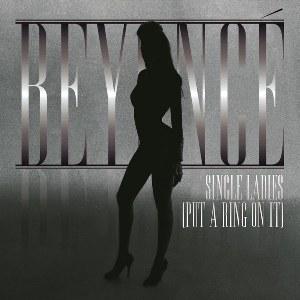 Beyoncé – Single Ladies (Put a Ring on It)