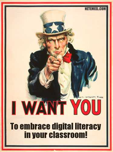 I Want You - To embrace digital literacy in your classroom!