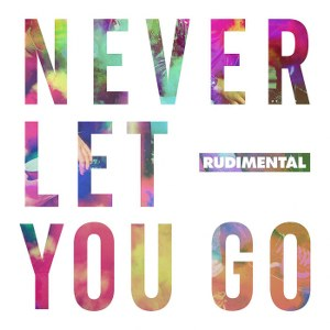 Rudimental – Never Let You Go