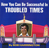 How You Can Be Successful In Troubled Times by Jim Ed Blanchard