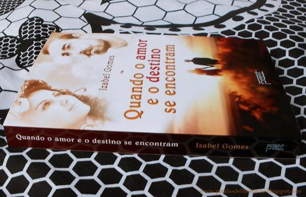 Resenha, sorteio, livro, Quando o amor e o destino se encontram, Izabel Gomes, Petit