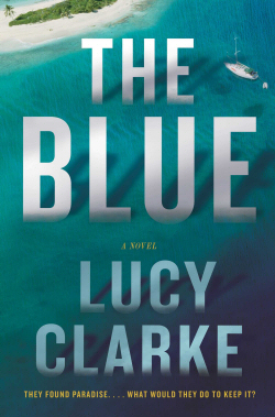 The Blue by Lucy Clarke (US)
